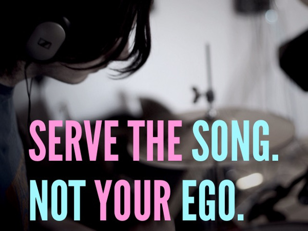 Serve the Song. Not your Ego.